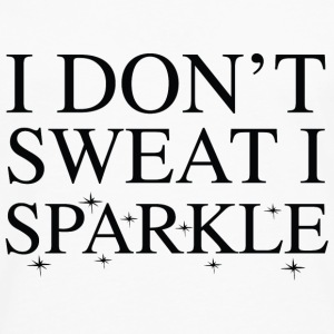 I Don't Sweat I Sparkle - Men's Premium Long Sleeve T-Shirt