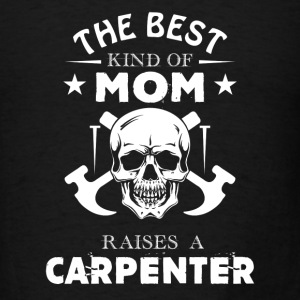 Carpenter Mom Shirt - Men's T-Shirt