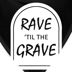 Rave til the Grave Women's T-Shirts - Bandana