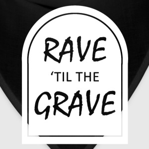 Rave til the Grave Tanks - Bandana