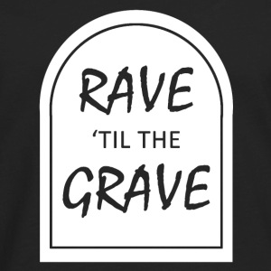 Rave til the Grave Tanks - Men's Premium Long Sleeve T-Shirt