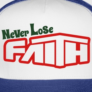 Never Lose Faith Women - Trucker Cap