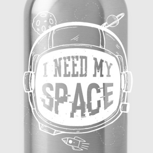 I need my space - Water Bottle