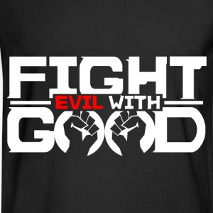 Fight Evil with Good - Men's Long Sleeve T-Shirt