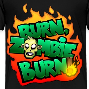 Burn Zombie Burn  Kids' Shirts - Toddler Premium T-Shirt