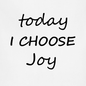 Today I Choose Joy - Adjustable Apron