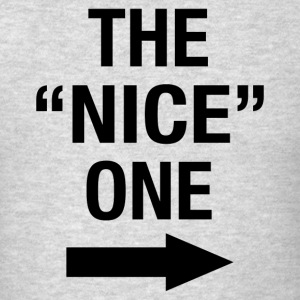 THE NICE ONE - Men's T-Shirt