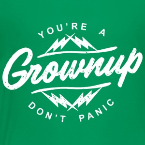You're a grownup - Toddler Premium T-Shirt