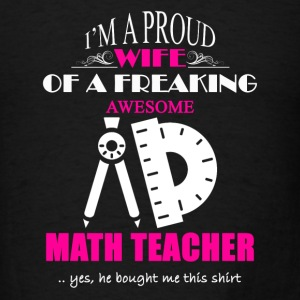 Math Teacher Wife Shirt - Men's T-Shirt