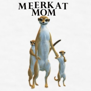 Meerkat Mom Mug - Men's T-Shirt