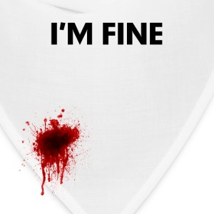 I'm Fine Bloody Injured Shirt FUNNY Hoodies - Bandana