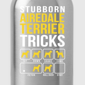 Stubborn Airdale Terrier Tricks T-Shirts - Water Bottle