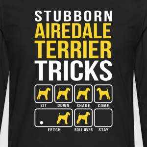 Stubborn Airdale Terrier Tricks T-Shirts - Men's Premium Long Sleeve T-Shirt