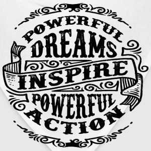 POWERFUL DREAMS INSPIRE POWERFUL ACTION - Bandana