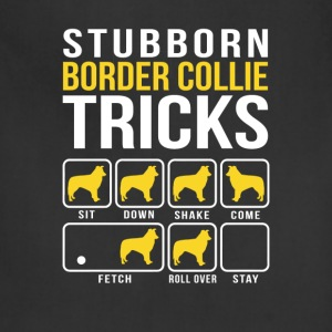 Stubborn Border Collie Tricks T-Shirts - Adjustable Apron