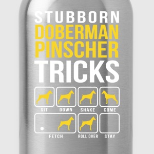 Stubborn Doberman Pinscher Tricks T-Shirts - Water Bottle