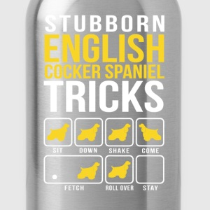 Stubborn English Cocker Spaniel Tricks T-Shirts - Water Bottle