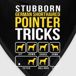 Stubborn German Shorthaired Pointer Tricks T-Shirts - Bandana