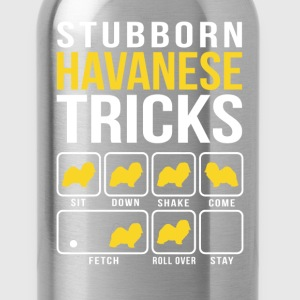 Stubborn Havanese Tricks T-Shirts - Water Bottle
