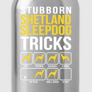 Stubborn Shetland Sleepdog Tricks T-Shirts - Water Bottle