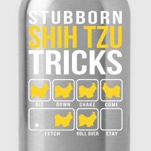 Stubborn Shih Tzu Tricks T-Shirts - Water Bottle