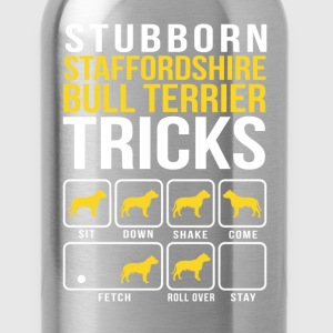 Stubborn Staffordshire Bull Terrier Tricks T-Shirts - Water Bottle