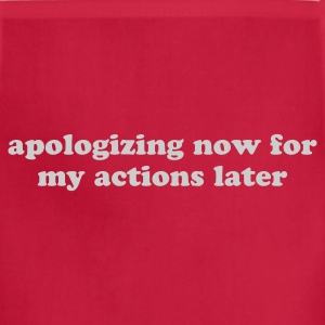 Apologizing Now for My Actions Later - Funny Quote T-Shirts - Adjustable Apron