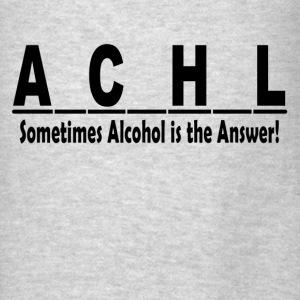 ALCOHOL is the Answer Hoodies - Men's T-Shirt