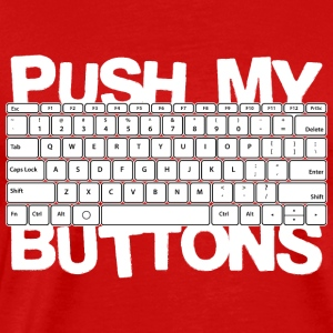 Push my buttons - Men's Premium T-Shirt