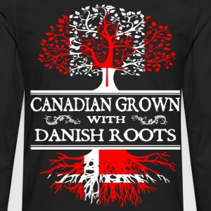 canadian grown with danis T-Shirts - Men's Premium Long Sleeve T-Shirt