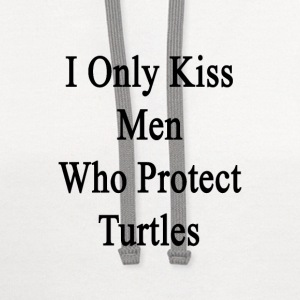 i_only_kiss_men_who_protect_turtles Women's T-Shirts - Contrast Hoodie
