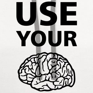Use Your Brain Funny Statement / Slogan T-Shirts - Contrast Hoodie