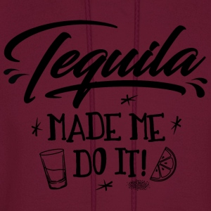 Tequila made me do it - Men's Hoodie