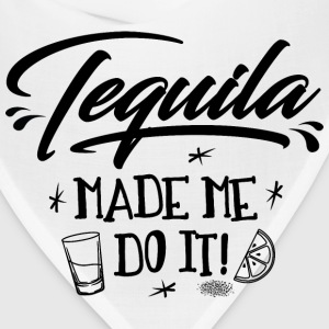 Tequila made me do it - Bandana