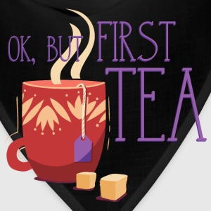 ok_but_first_tea_06201602 T-Shirts - Bandana