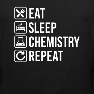 Chemistry Eat Sleep Repeat T-Shirts - Men's Premium Tank