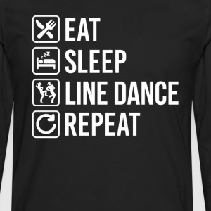 Line Dance Eat Sleep Repeat T-Shirts - Men's Premium Long Sleeve T-Shirt