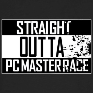 Straight Outta Pc Master Race T-Shirts - Men's Premium Long Sleeve T-Shirt