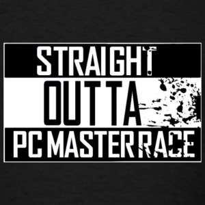 Straight Outta Pc Master Race Hoodies - Men's T-Shirt