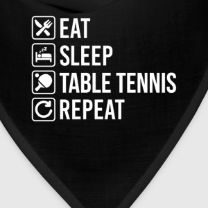 Table Tennis Eat Sleep Repeat T-Shirts - Bandana