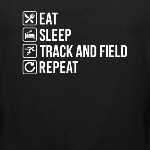 Track and Field Eat Sleep Repeat T-Shirts - Men's Premium Tank