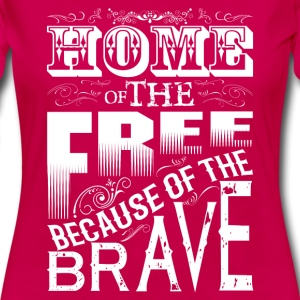 HOME OF THE FREE BECAUSE OF THE BRAVE Women's T-Shirts - Women's Premium Long Sleeve T-Shirt