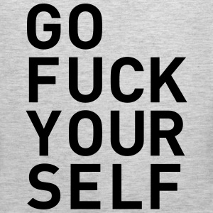 go fuck yourself statement fuck you Long Sleeve Shirts - Men's Premium Tank