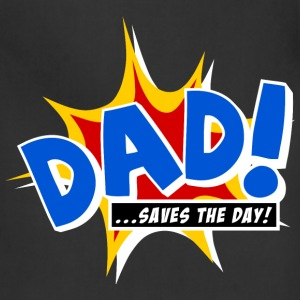 Dad saves the day T-Shirts - Adjustable Apron
