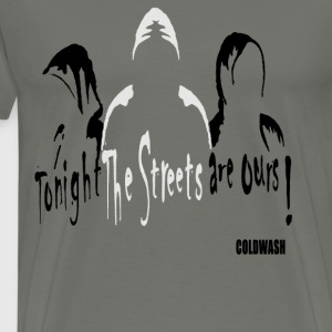 THE STREETS ARE OURS Long Sleeve Shirts - Men's Premium T-Shirt