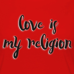 Love is my Religion - Women's Premium Long Sleeve T-Shirt