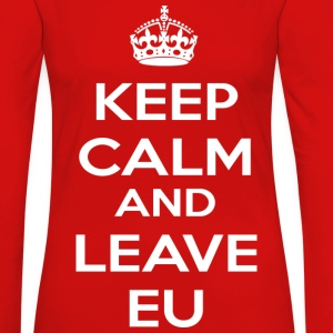 Keep Calm And Leave EU T-Shirts - Women's Premium Long Sleeve T-Shirt
