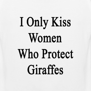 i_only_kiss_women_who_protect_giraffes T-Shirts - Men's Premium Tank