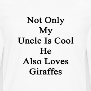 not_only_my_uncle_is_cool_he_also_loves_ T-Shirts - Men's Premium Long Sleeve T-Shirt