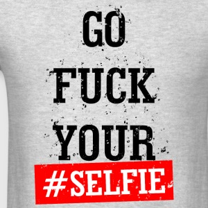 Fuck your selfie - Men's T-Shirt
